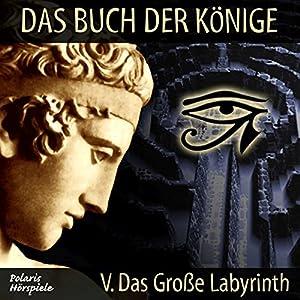 Das große Labyrinth (Das Buch der Könige 5) Hörspiel