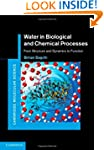 Water in Biological and Chemical Proc...