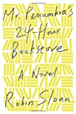 Mr. Penumbra's 24-Hour Bookstore: A