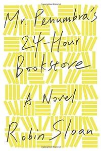 9780374214913: Mr. Penumbra's 24-Hour Bookstore: A Novel