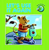 img - for Let's Use It Again (Save Our Planet!) book / textbook / text book