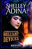 Brilliant Devices: A steampunk adventure novel (Magnificent Devices) (Volume 4)