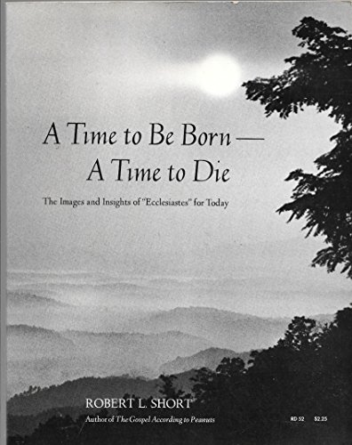 A Time to Be Born--A Time to Die