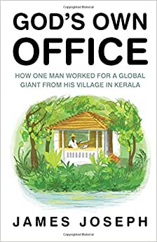 God's Own Office: How One Man Worked For A Global Giant From His Village In Kerala