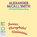 Sweet, Thoughtful Valentine: An Isabel Dalhousie Story | Alexander McCall Smith