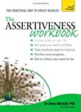 img - for The Assertiveness Workbook: A Teach Yourself Guide (Teach Yourself: Relationships & Self-Help) book / textbook / text book
