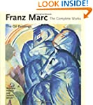Franz Marc: The Complete Works, Volum...