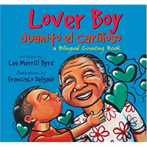 Lover Boy / Juanito el Carinoso: A Bilingual Counting Book (English and Spanish Edition)