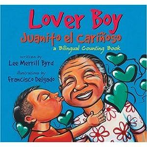 Lover Boy / Juanito el Carinoso: A Bilingual Counting Book (English and Spanish Edition)