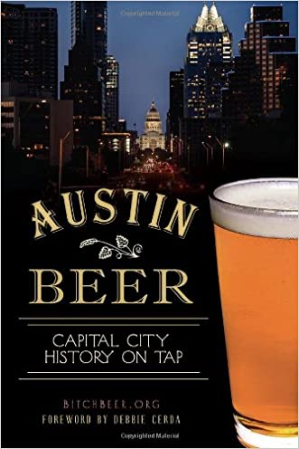 Austin Beer:: Capital City History on Tap (American Palate)