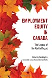 Employment Equity in Canada: The Legacy of the Abella Report