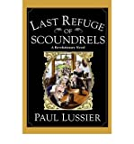 img - for [ Last Refuge of Scoundrels By Lussier, Paul ( Author ) Hardcover 2001 ] book / textbook / text book