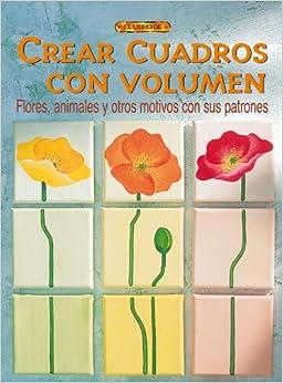Crear Cuadros Con Volumen: Unknown: 9788496550780: Amazon.com: Books