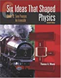 Six Ideas That Shaped Physics: Unit T - Some Processes are Irreversible (0072397152) by Moore,Thomas