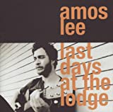 Amos Lee Last Days At The Lodge [Us Import]