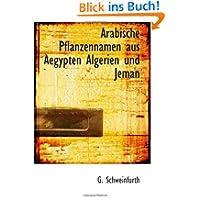 Arabische Pflanzennamen aus Aegypten Algerien und Jeman