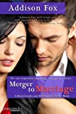 Merger to Marriage: A Boardrooms and Billionaires Series Book (Entangled: Indulgence)