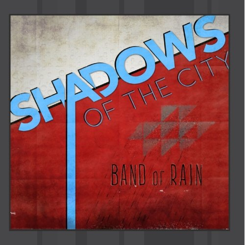 Shadows of the City - Band of Rain