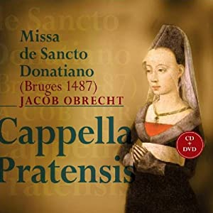Jacob Obrecht: Missa de Sancto Donatiano [CD+DVD]