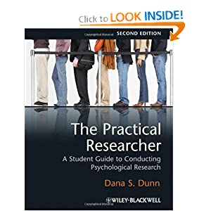 The Practical Researcher: A Student Guide to Conducting Psychological Research  by Dana S. Dunn