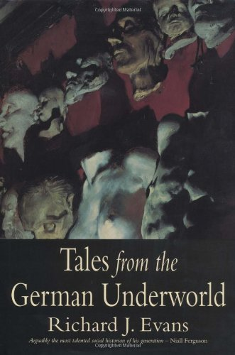 Tales from the German Underworld - Crime & Punishment in the Nineteenth Century