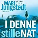 I denne stille nat Audiobook by Mari Jungstedt Narrated by Torben Sekov