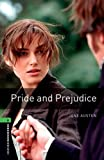 The Oxford Bookworms Library: Pride and Prejudice Level 6 (Bookworms)