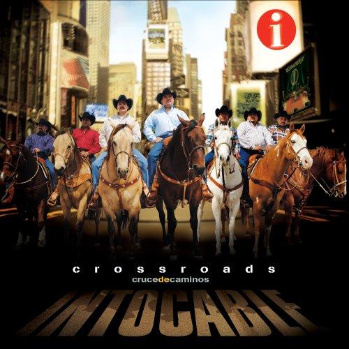 Intocable - CROSSROADS CRUCE DE CAMINOS - Zortam Music