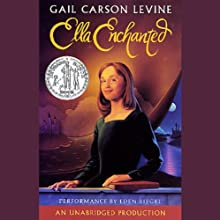 Ella Enchanted (       UNABRIDGED) by Gail Carson Levine Narrated by Eden Riegel