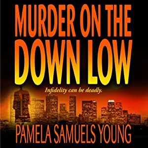 Murder on the Down Low: Vernetta Henderson Series No. 3 | [Pamela Samuels Young]
