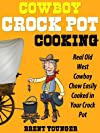 Cowboy Crock Pot Cooking
