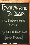 img - for Teach Anyone to Read: The No-nonsense Guide by Lillie Pope Ph.D. (2008-06-01) Paperback book / textbook / text book