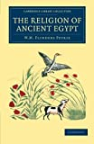The Religion of Ancient Egypt (Cambridge Library Collection - Egyptology)