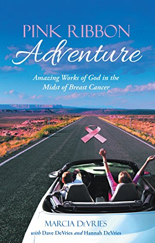 pink-ribbon-adventure-amazing-works-of-god-in-the-midst-of-breast-cancer-english-edition