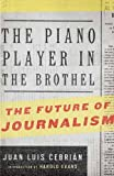 Juan Luis Cebrian The Piano Player in the Brothel: The Future of Journalism