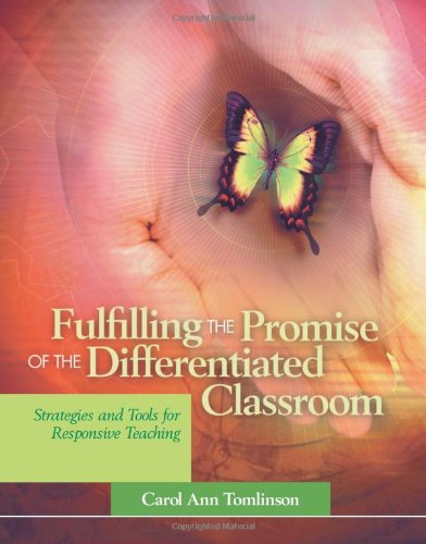 Fulfilling the Promise of the Differentiated Classroom:...