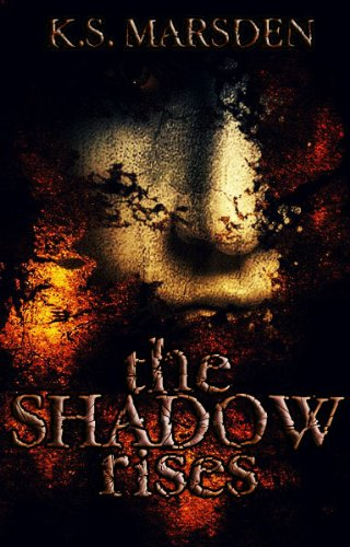 The Shadow Rises (Witch-Hunter Book 1) by K. S. Marsden