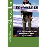 "Skywalker--Close Encounters on the Appalachian Trail (Paperback) By Bill Walker          Buy new: $9.72 34 used and new from $6.99     Customer Rating:       First tagged ""skywalker"" by William B. Walker ""Skywalker"""