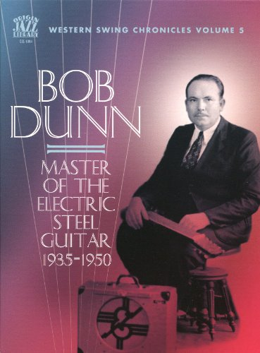 Master Of The Electric Steel Guitar 1935-–1950 (Western Swing Chronicles, Vol. 5)
