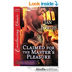 Claimed for the Master's Pleasure [Guilty Pleasures 5] (Siren Publishing Everlasting Classic)