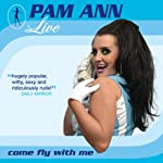 Pam Ann (Live): Come Fly With Me | Pam Ann