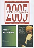 "EPD Congress 2005: Extraction and Processing Division (CD includes ""Arsenic Metallurgy"" and ""Converter and Fire Refining Practices"")"