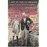 Last of the Guardians: A Story of Burma, Britain and a Familyby David V. Donnison