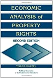 Economic Analysis of Property Rights (Political Economy of Institutions and Decisions)