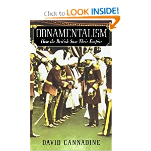 Ornamentalism: How the British Saw Their Empire David Cannadine