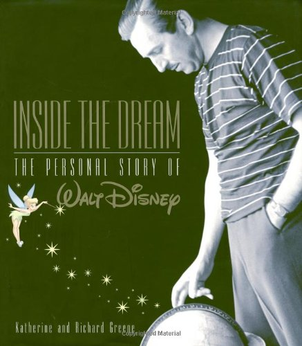 http://www.amazon.com/Inside-Dream-Disney-Editions-Deluxe/dp/0786853506/ref=sr_1_1?s=books&ie=UTF8&qid=1393060905&sr=1-1&keywords=Inside+The+Dream%2C+the+personal+story+of+Walt+Disney
