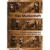 Das Muckenheft. 26 Stücke für jede Gelegenheit: Barock, Choräle, Volkslied, Polka, Märsche etc. (Musik für Blechbläser...