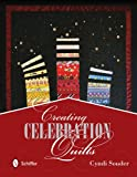 img - for Creating Celebration Quilts: Your Guide to Making Memory Quilts book / textbook / text book