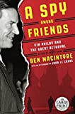 A Spy Among Friends: Kim Philby and the Great Betrayal (Random House Large Print)