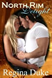 North Rim Delight (A Vet Tech Romance)